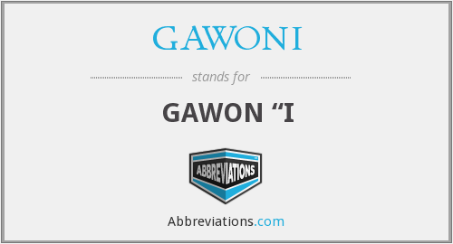 What does GAWONI stand for?