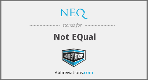 What does NEQ stand for?