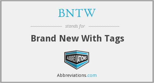 What does BNTW stand for?