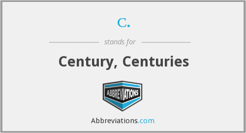 What does century stand for?