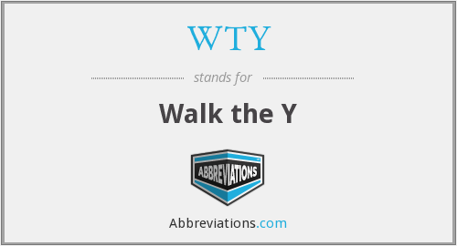 What does WTY stand for?