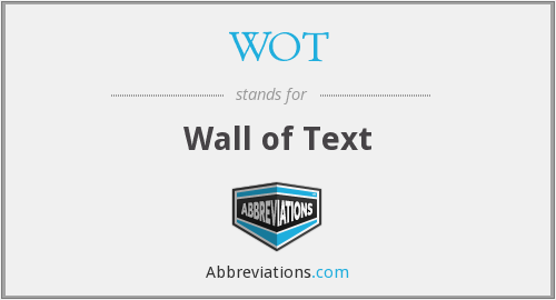 What does WOT stand for?