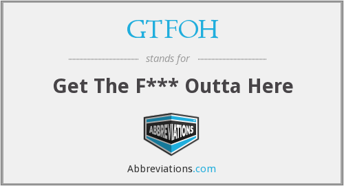 What does GTFOH stand for?
