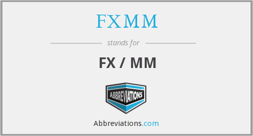 What does FXMM stand for?