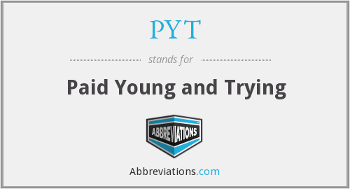 What does PYT stand for?