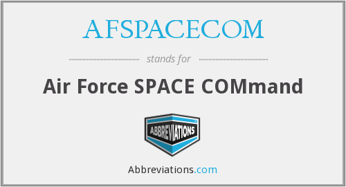 What does AFSPACECOM stand for?