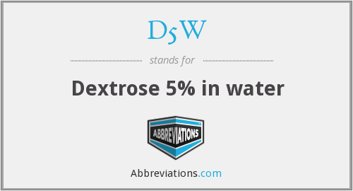 What does D5W stand for?