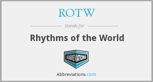 What does ROTW stand for?
