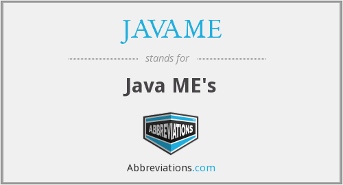 What does JAVAME stand for?
