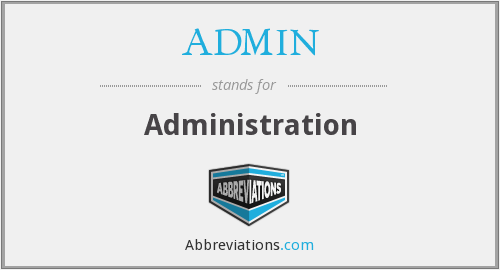 What does ADMIN stand for?