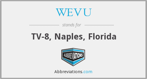 What does WEVU stand for?
