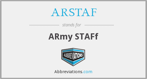 What does ARSTAF stand for?