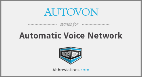 What does AUTOVON stand for?