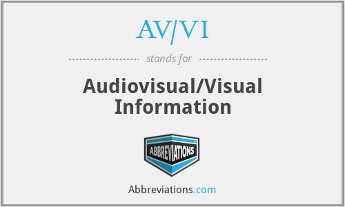 What does AV/VI stand for?