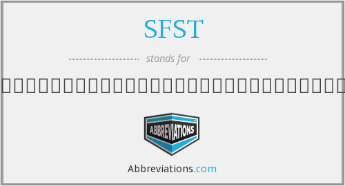 What does SFST stand for?