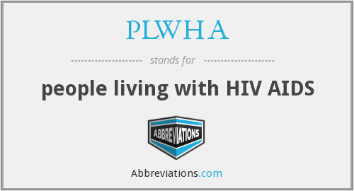What does PLWHA stand for?