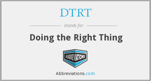 What does DTRT stand for?