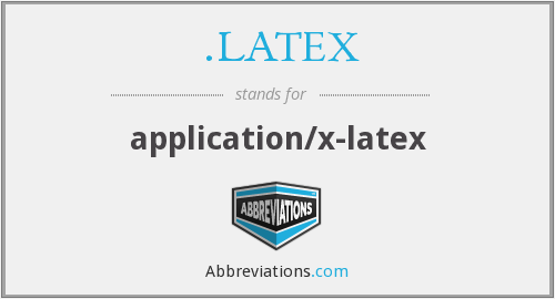 What does .LATEX stand for?