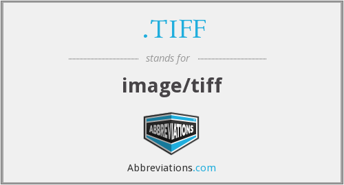 What does .TIFF stand for?