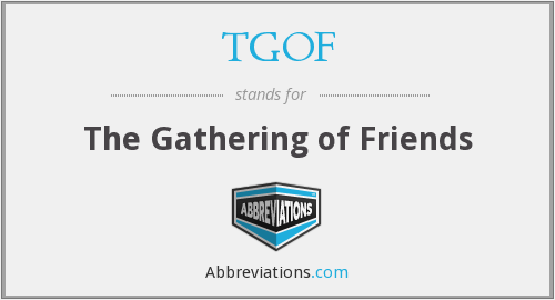 What does TGOF stand for?
