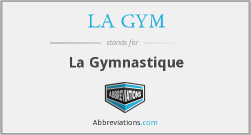 What does LA GYM stand for?