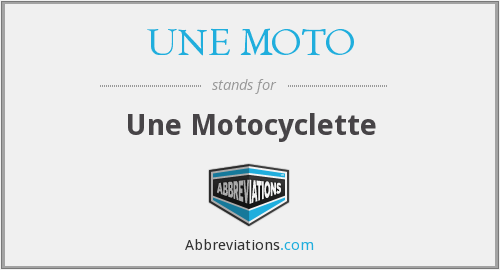 What does UNE MOTO stand for?
