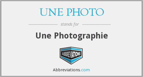 What does UNE PHOTO stand for?