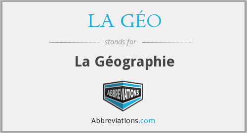 What does LA GÉO stand for?