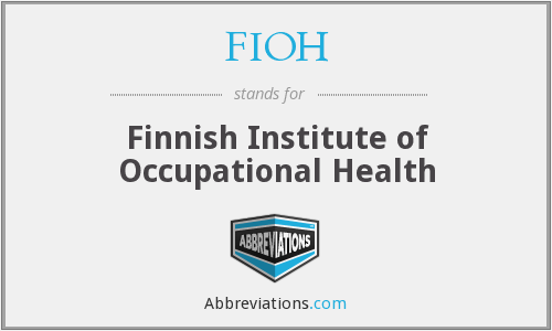 What does FIOH stand for?