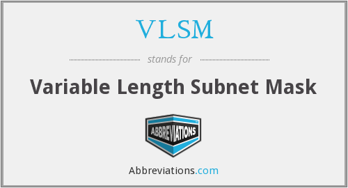 What does VLSM stand for?