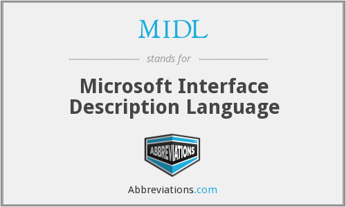 What does MIDL stand for?