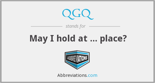 What does QGQ stand for?