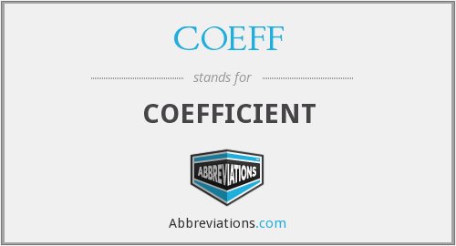 What is the abbreviation for coefficient?