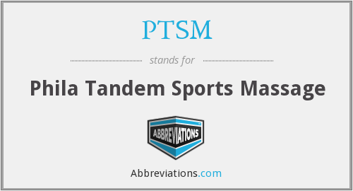 What does PTSM stand for?