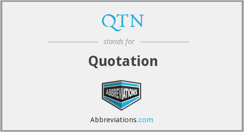 What does QTN stand for?
