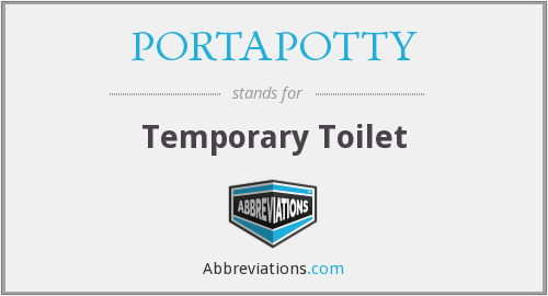 What does PORTAPOTTY stand for?