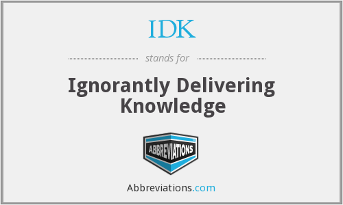 What does ignorantly stand for?