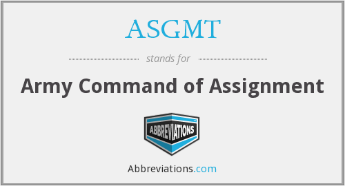 What does ASGMT stand for?