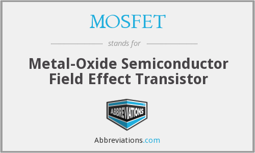 What does MOSFET stand for?