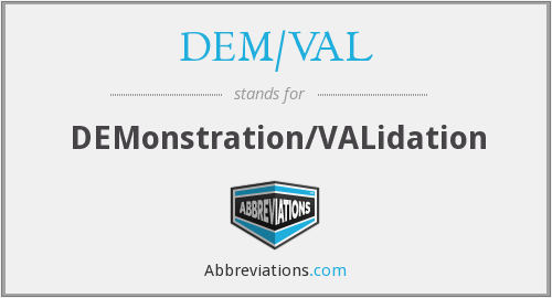 What does DEM/VAL stand for?
