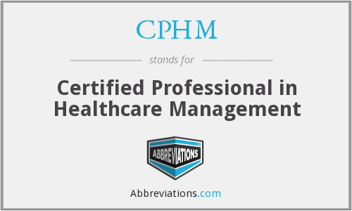 What does CPHM stand for?