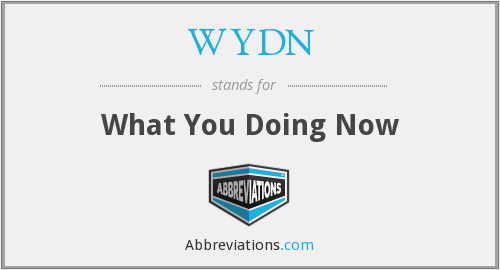 What does WYDN stand for?