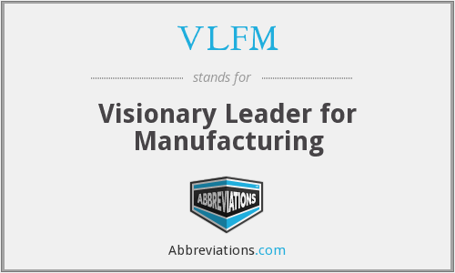What does VLFM stand for?