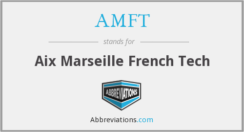 What does AMFT stand for?