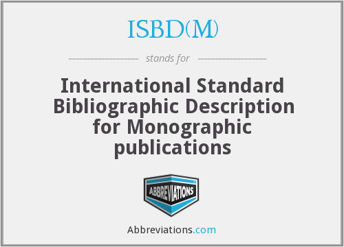 What does ISBD(M) stand for?