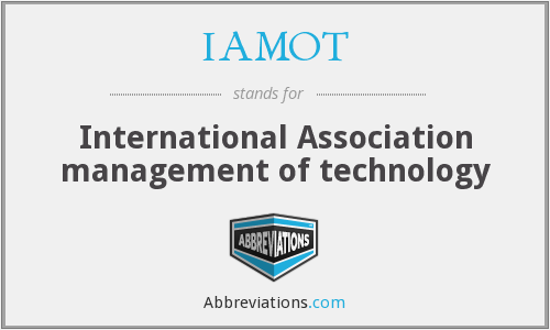 What does IAMOT stand for?