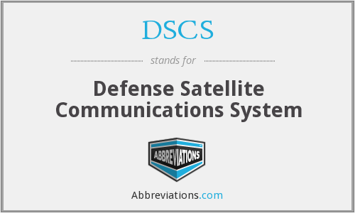 What does DSCS stand for?