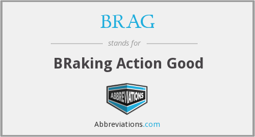 What does BRAG stand for?
