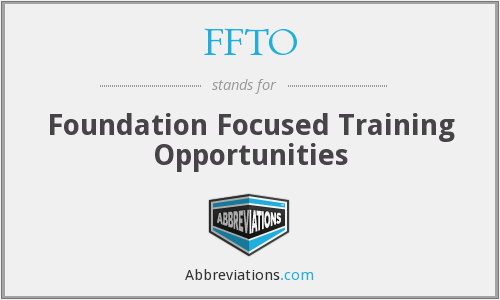 What does FFTO stand for?