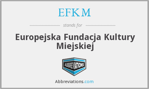 What does EFKM stand for?